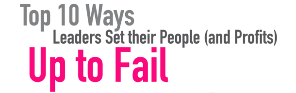 Aly Pain Top 10 Ways Leaders Set Their People Up to Fail